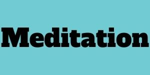 Teal background, black text, Meditation
