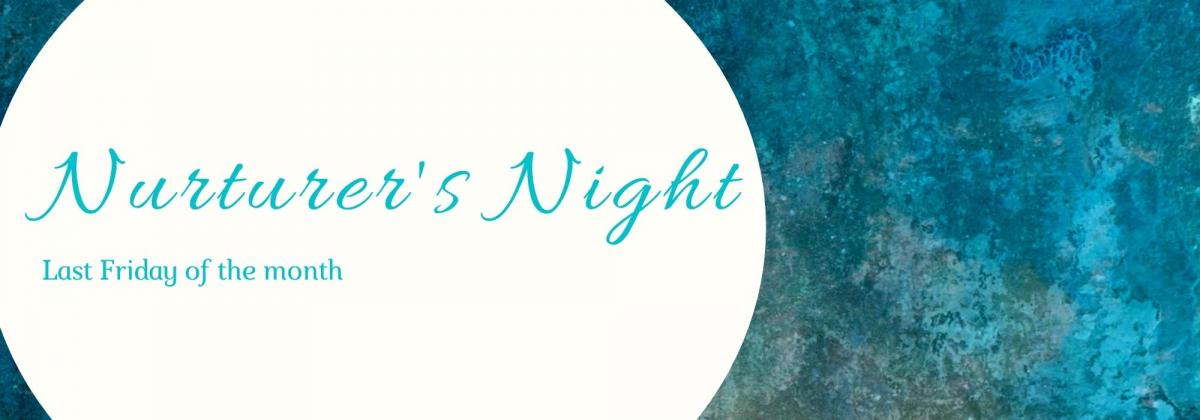 Nurturer's Night, Last Friday of the Month