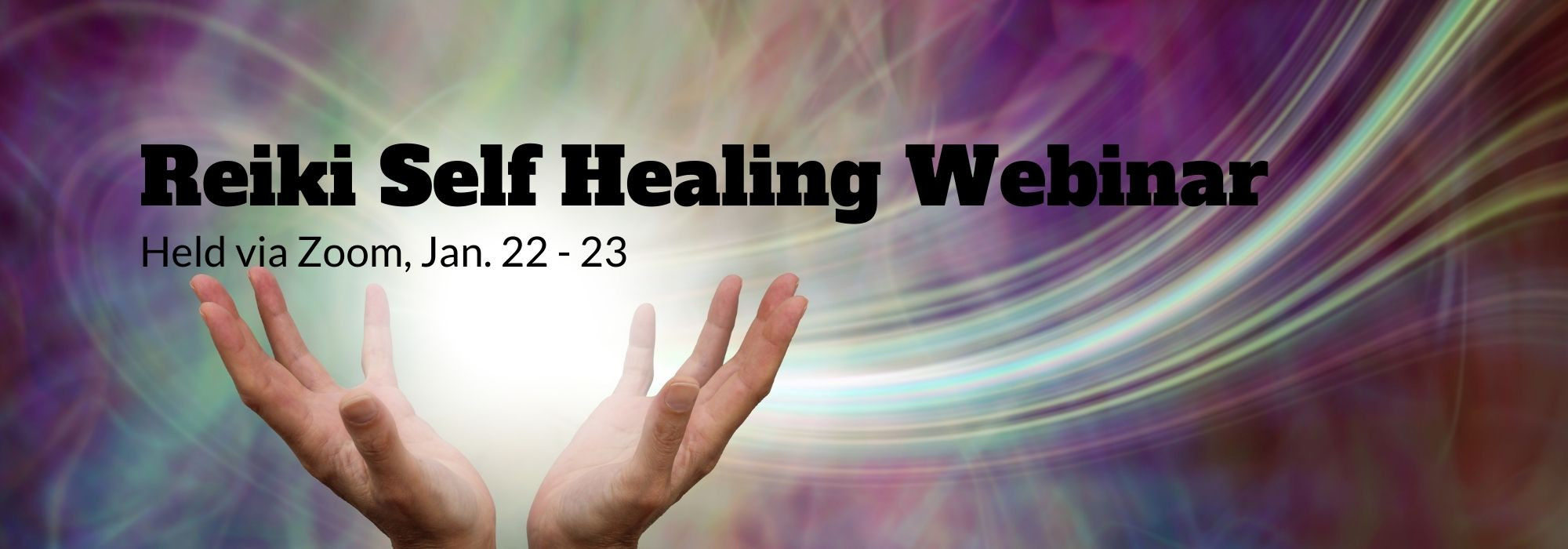 Reiki Self Healing Webinar, Held Via Zoom, Jan 22-23